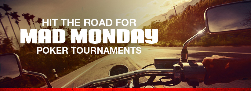 Hi the Road for Mad Monday Poker Tournaments